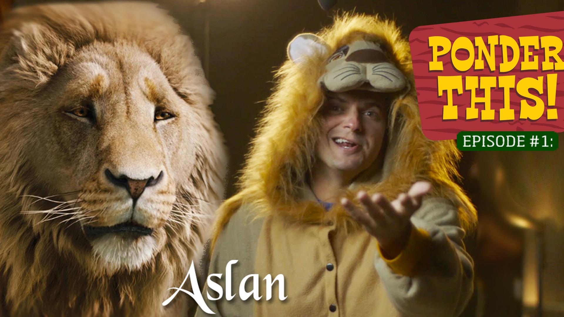 """""""Ask Aslan"""""""